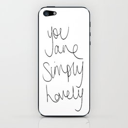 You are simply lovely iPhone Skin