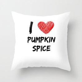 I Love Pumpkin Spice Throw Pillow
