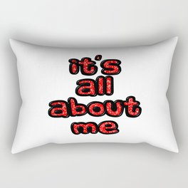 It's All About Me Rectangular Pillow
