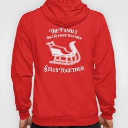 The Family That Sleighs Together, Stays Together Hoody