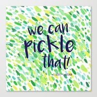 portlandia Canvas Prints featuring We Can Pickle That by Jenna Mhairi