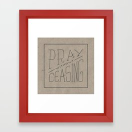 Pray Without Ceasing Framed Art Print