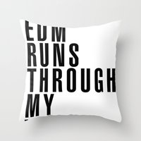 edm Throw Pillows featuring EDM Runs Through My Veins by DropBass