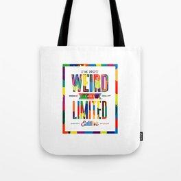 I'm not weird! Tote Bag