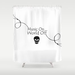 Music On World Off Typography Shower Curtain