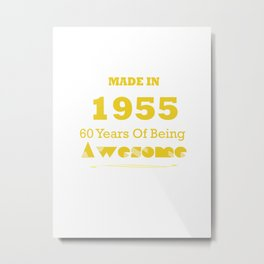 Made in 1955 - 60 Years of Being Awesome Metal Print