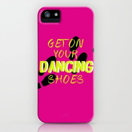 Dancing Shoes iPhone Case