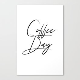 Coffee Day Canvas Print