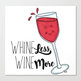 Whine Less, Wine More Canvas Print
