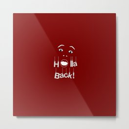 Holla Back: Red Metal Print