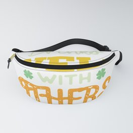 Funny St Patrick's Day Drinks Well With Others  Fanny Pack