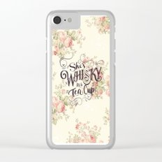 She's Whiskey in a Teacup Clear iPhone Case