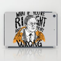 fargo iPad Cases featuring What if You're Right by RJ Artworks