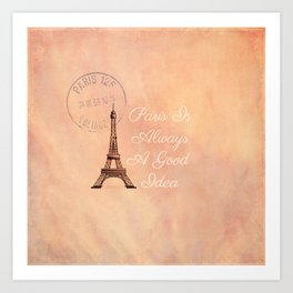 Vintage Paris is Always a Good Idea  Art Print
