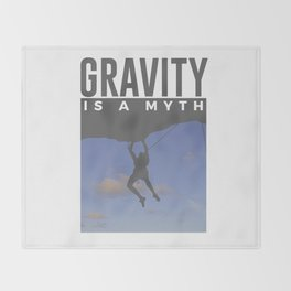 Gravity Is A Myth Rock Wall Climbing Throw Blanket