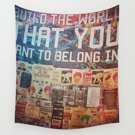 Build the world that you want to belong I Wall Tapestry