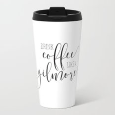 Drink Coffee like a Gilmore Travel Mug