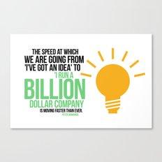 You Can Run a Billion Dollar Company Canvas Print