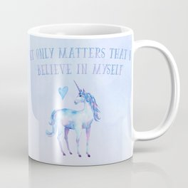 It Only Matters That I Believe In Myself Coffee Mug