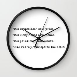 Give it a try, whispered the heart Wall Clock