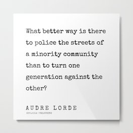 59   | 200302 | Audre Lorde Quotes Metal Print