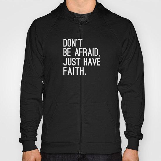 JUST HAVE FAITH Hoody
