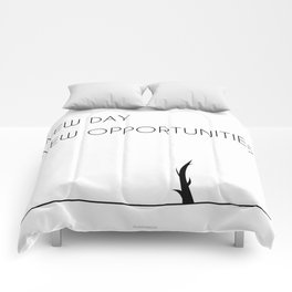 New Day - New opportunities Comforters