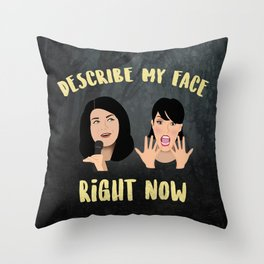 "My Favorite Murder ""Describe My Face Right Now"" Throw Pillow"