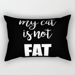My cat is not fat Rectangular Pillow