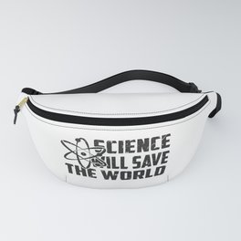 SCIENCE WILL SAVE THE WORLD Fanny Pack