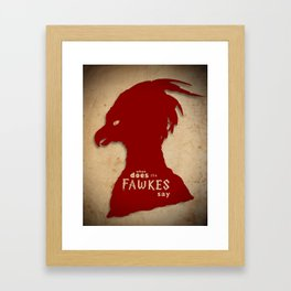 What Does the Fawkes Say? Framed Art Print