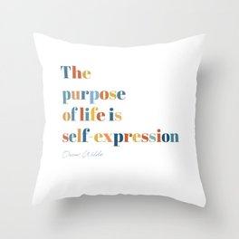 The purpose of life is self expression by Oscar Wilde Throw Pillow