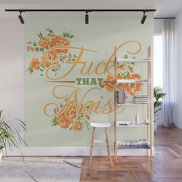Fuck THAT Noise Wall Mural