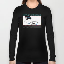 STRIPPERS Long Sleeve T-shirt