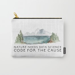 Nature needs data science Carry-All Pouch