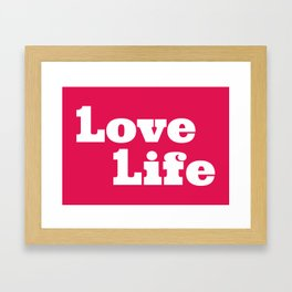 One Love, One Life, Love Life (red) Framed Art Print