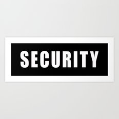 SECURITY TEE SHIRT Art Print