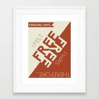 kerouac Framed Art Prints featuring Kerouac Says by nine & five