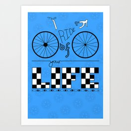 Ride of Your Life Art Print
