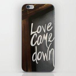 Love Came Down iPhone Skin