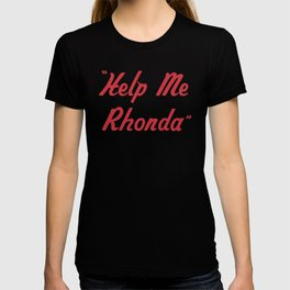 """Help Me Rhonda"" T-shirt"