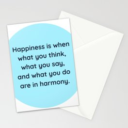 """Happiness is when what you think, what you say, and what you do are in harmony."" Mahatma Gandhi Stationery Cards"
