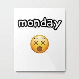 Monday Mood Metal Print