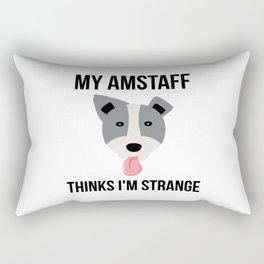 My Amstaff Thinks I'm Strange Funny Pitbull Rectangular Pillow