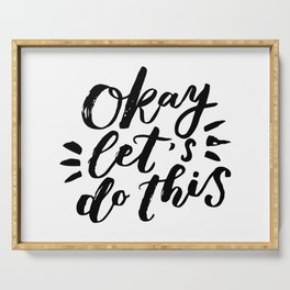 Okay! Let`s do this. Motivational lettering Serving Tray