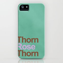 A rose between two thorns iPhone Case
