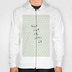 Keep Calm and Carry on ~ polka dot ~ poster ~ typography ~ illistration Hoody