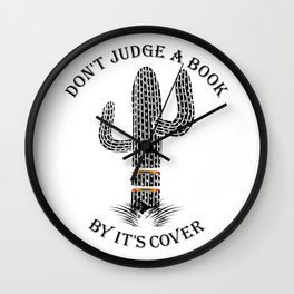 Cactus Don't Judge A Book By It's Cover Wall Clock