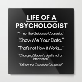 Life Of A School Psychologist Metal Print