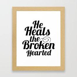 He Heals the Broken Hearted Framed Art Print